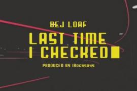 NEW MUSIC: DeJ Loaf – Last Time I Checked