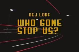"""NEW MUSIC: DeJ Loaf – """"Who Gon Stop Us"""""""