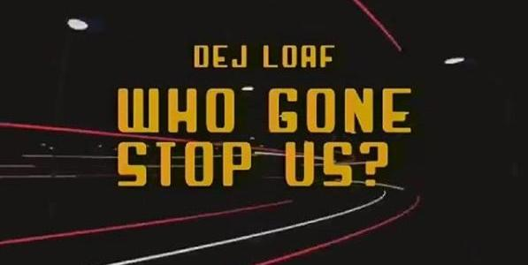 "NEW MUSIC: DeJ Loaf – ""Who Gon Stop Us"""