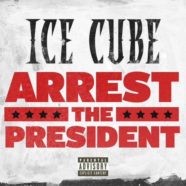 Stream Ice Cube Arrest the President