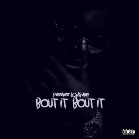 Stream Peewee Longway Bout It Bout It