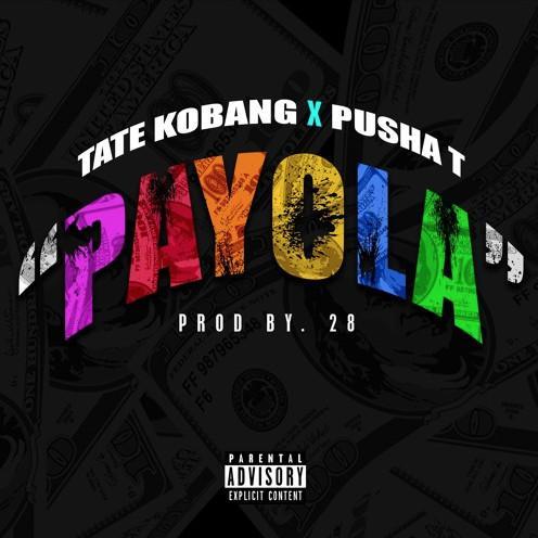 Stream Tate Kobang Ft Pusha T Payola