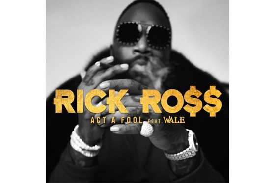 Stream Rick Ross & Wale New Song 'Act A Fool'