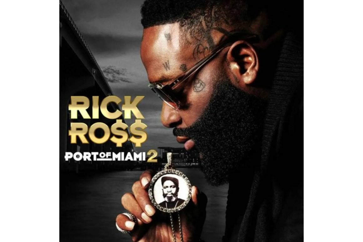 Stream Rick Ross New Album 'Port of Miami 2'