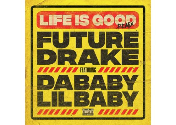 "Future & Drake Taps Lil Baby & DaBaby for ""Life Is Good (Remix)"""