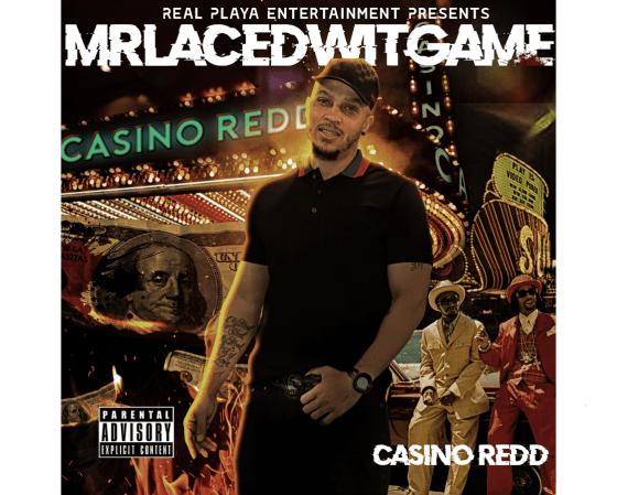 Casino Redd Releases His New Album 'Mr Laced Wit Game'