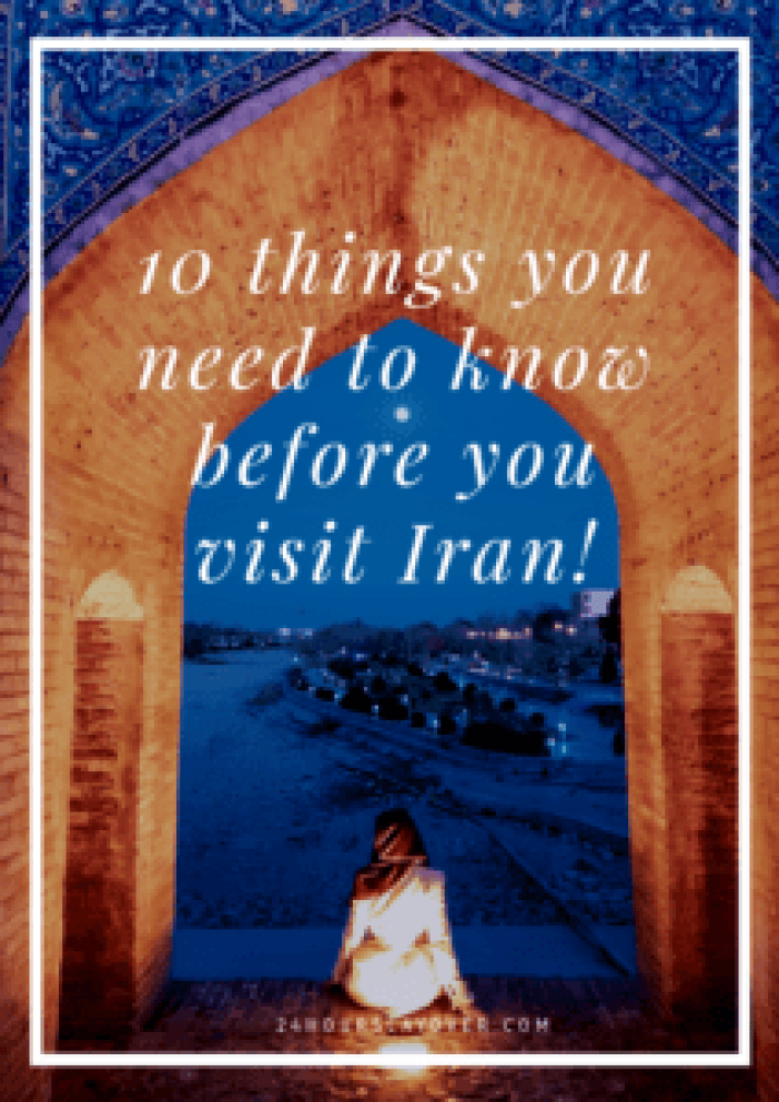 10 things you need to know before you visit Iran