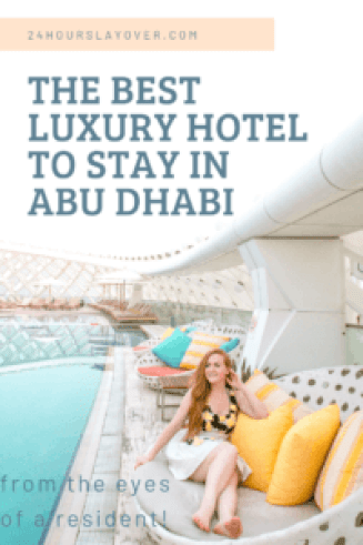The best luxury hotel to stay in Abu Dhabi from the eyes of a resident