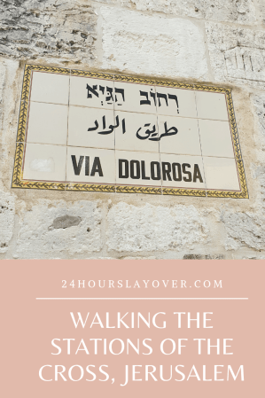 Via Dolorosa via della rosa and Walking the Stations of the Cross, Jerusalem