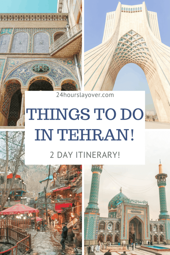 things to do in tehran 2 day itinerary