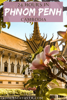 24 hours in Phnom Penh itinerary
