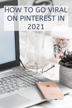 how to go viral on Pinterest in 2021