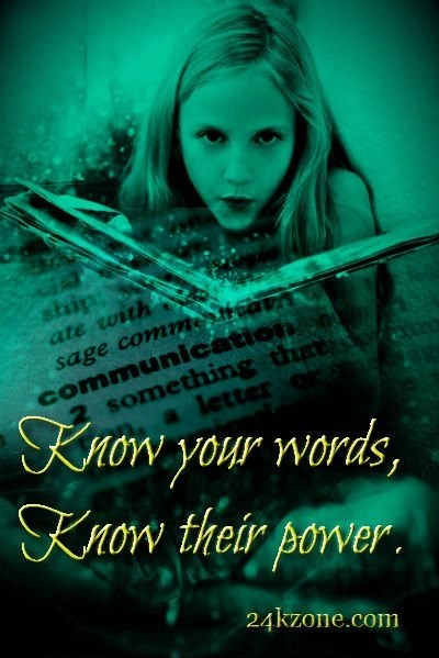 Know your words know their power