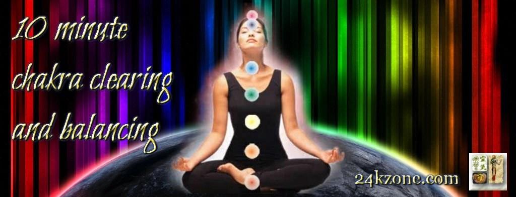 10 minute chakra clearing and balancing