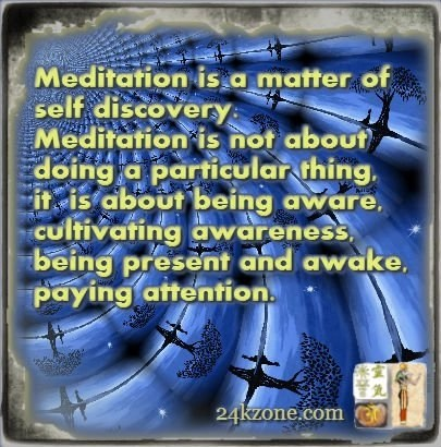 Meditation is a matter of self discovery