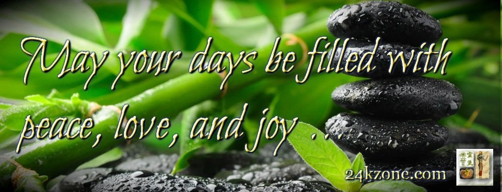 May your days be filled with peace love and joy