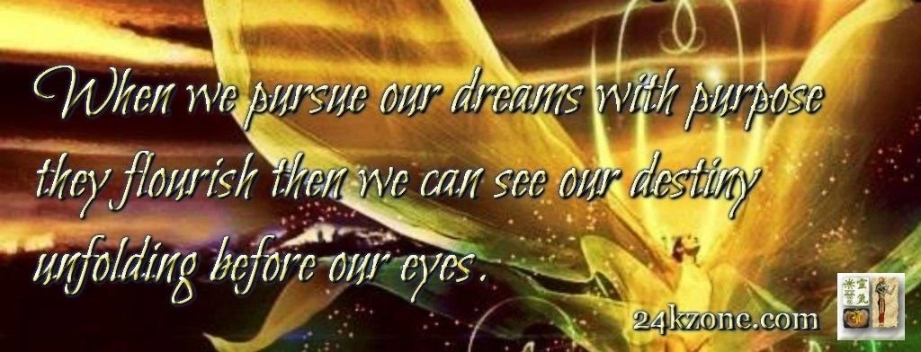When we pursue our dreams