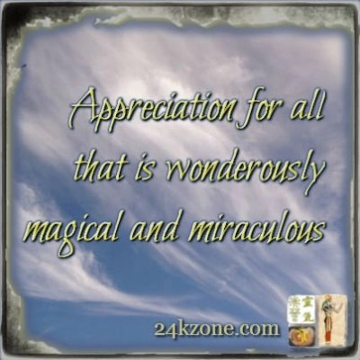Appreciation for all that is