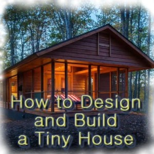 How to design and build a tiny house