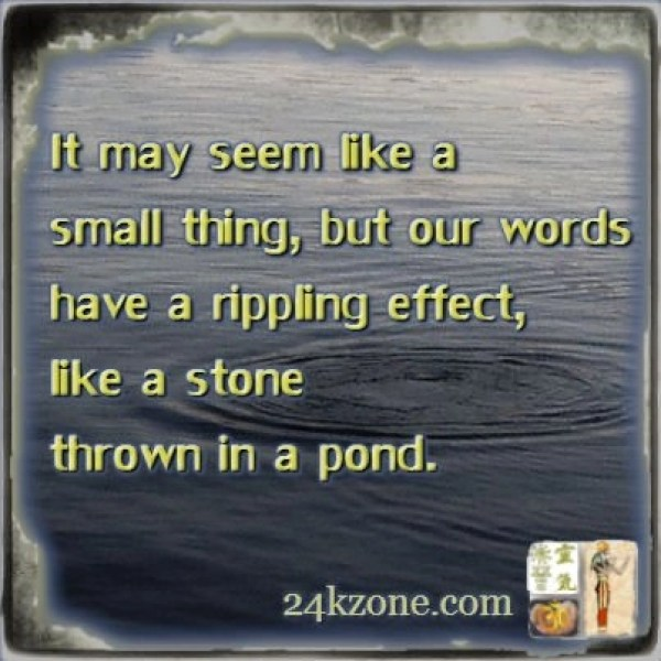 Words have a rippling effect