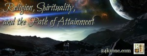 Religion Spirituality and the Path of Attainment