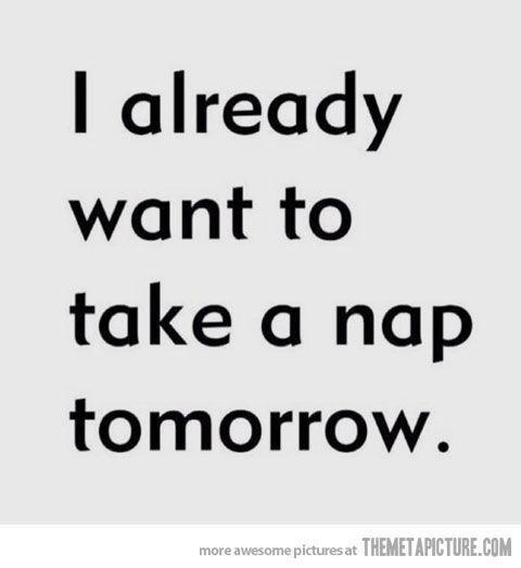 funny I want a nap