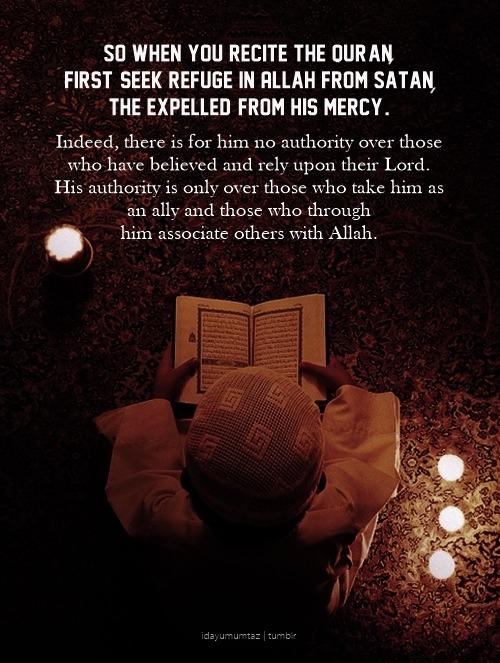 Surah An-Nahl Chapter 16 Verse 98-100.