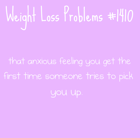Weight Loss Problems - Fear of being picked up