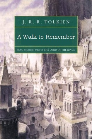The cover of JRR Tolkien's 'Return of the King,' a large castle in the background, with the title changed to say 'A Walk to Remember.'