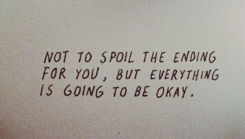 No es para cagarte el final, pero todo va a estar bien