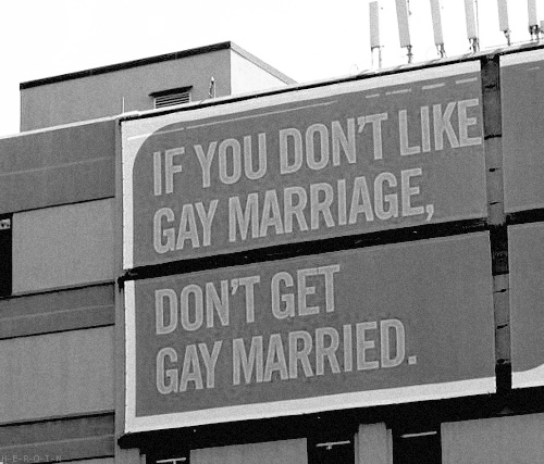 If you don't like gay marriage, don't get gay married!