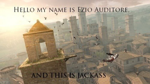 Ezio Auditore Jackass