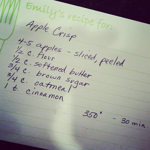 The recipe for the aforementioned apple crisp:<br /> cut the apples - any variety will do, but I am partial to honey crisps.mix everything else togetherdump mixture on the applesbakeeat<br /> Easiest thing in the world.  Try it &amp; thank me later!<br /> (Mom H's recipe)