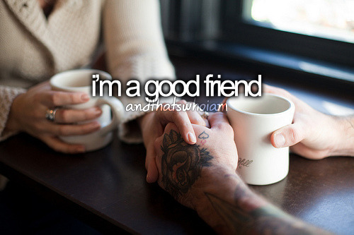 good friend