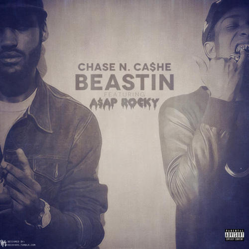 """Chase N. Cashe featuring A$AP Rocky - """"BEASTIN"""" DJ PACK ZIP LINK - http://www.sendspace.com/file/orto13"""