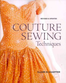 Couture Sewing Techniques, by Claire B. Shaeffer