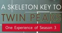 skeleton key to Twin Peaks