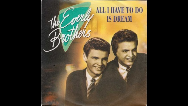 """The Everly Brothers, """"All I Have to do is Dream"""""""