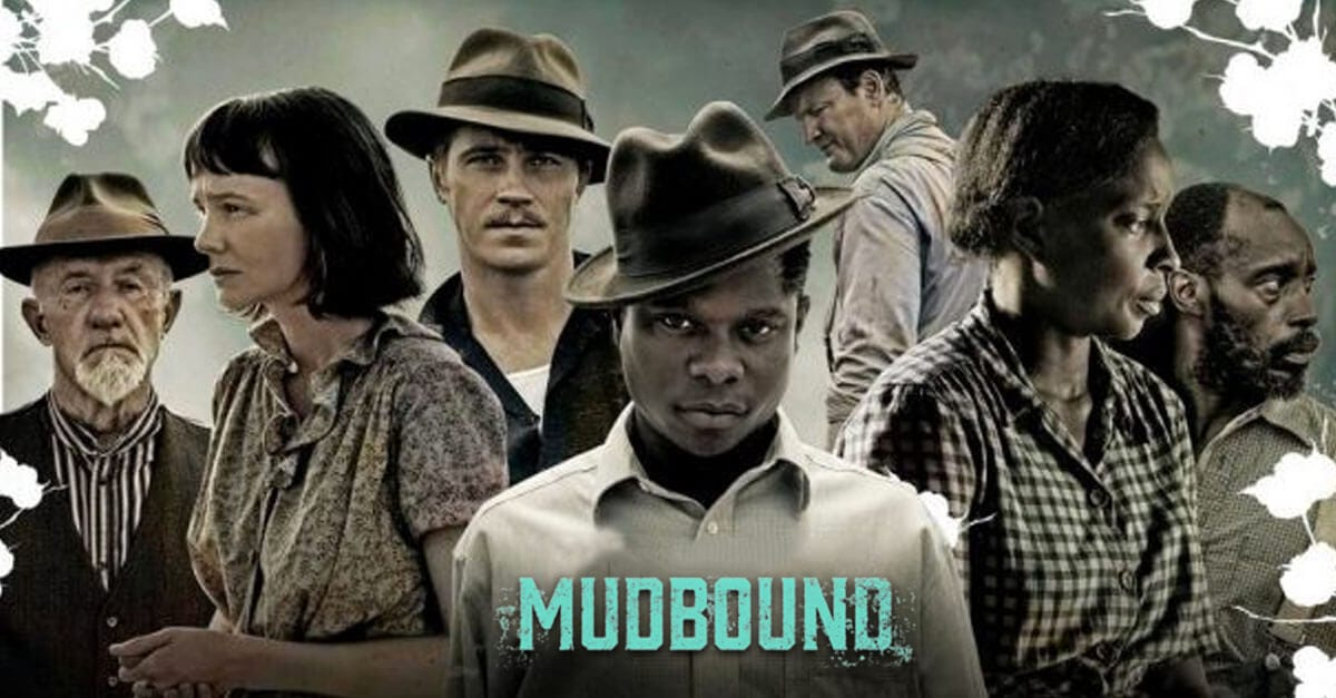 Mudbound: A Netflix Original Film