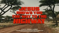 Jesus shows you the way to the highway heading