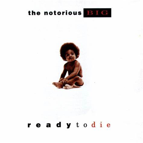 On a mostly white background, there is a small picture of a baby. Above the child reads The Notorious BIG, and below reads Ready To Die.