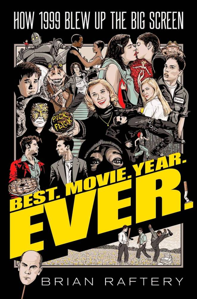 Illustrations of characters from Fight Club, Election, Office Space, Eyes Wide Shut and The Matrix appear on the book cover of Best Movie Year Ever How 1999 Blew Up The Big Screen