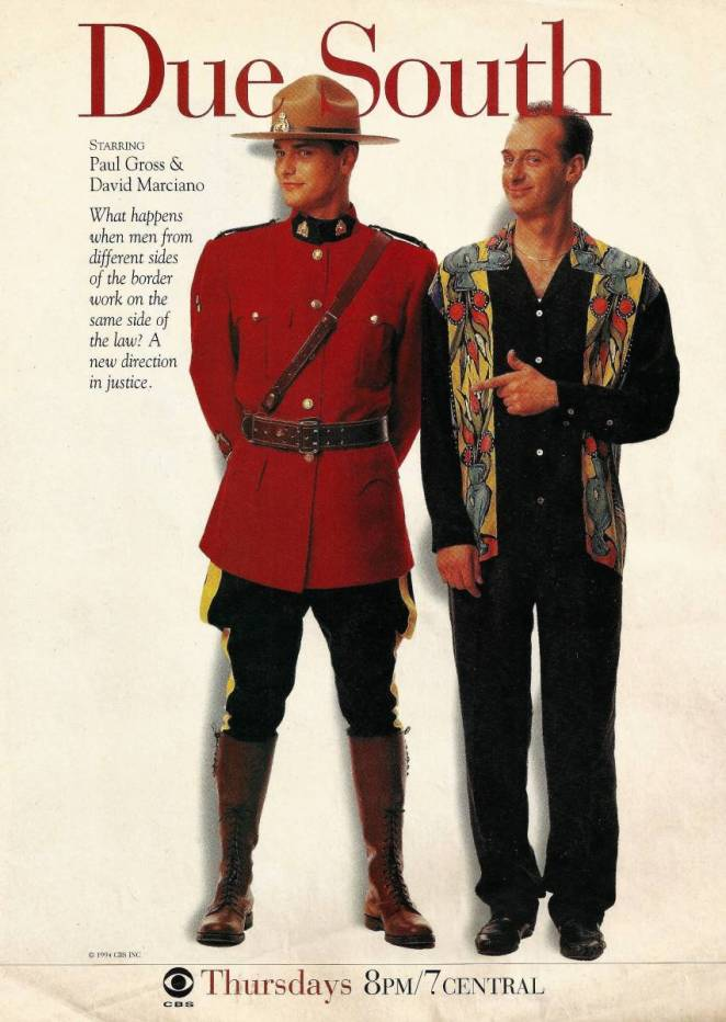 """A print ad for the new CBS show Due South has the two leads standing next to each other on a white background, one in a canadian mounty uniform and perfect posture, one in current day trendy black and painted pastels pointing at the mouny as if to say """"get a load of this guy""""."""