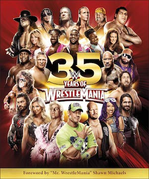WWEの35年のヒストリーが紹介されている一冊「WWE 35 Years of Wrestlemania」