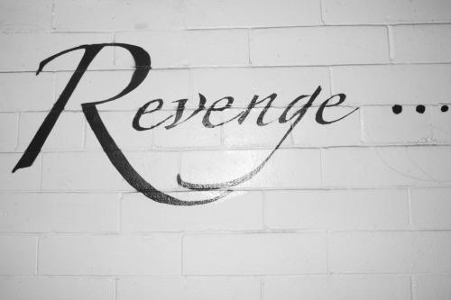 Revenge…