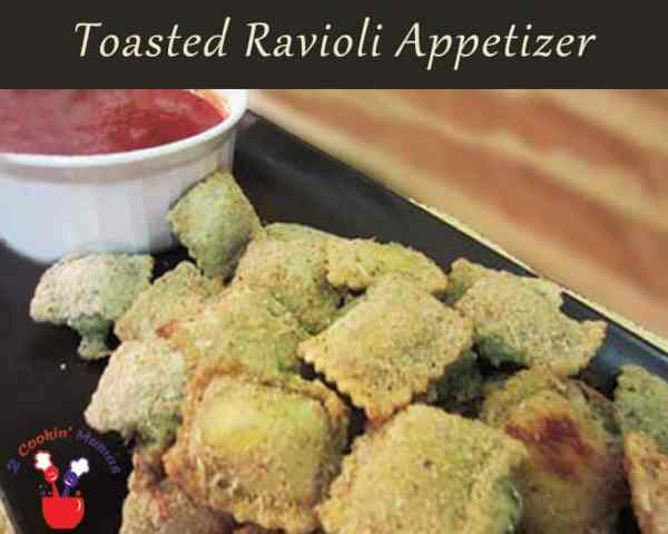 Toasted Ravioli Appetizer   2 Cookin Mamas Take your favorite ravioli to the next level with this toasted ravioli appetizer. Crisp & delicious, perfect for your next party.