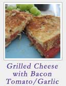 Grilled Cheese with Bacon Tomato Garlic