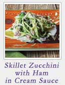 Skillet Zucchini with Ham in Cream Sauce