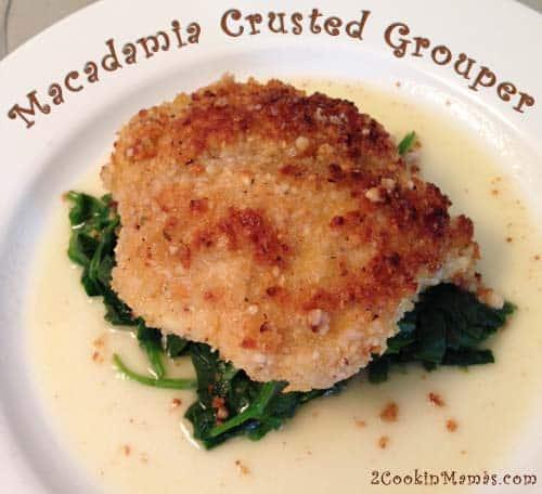 Macadamia Crusted Grouper | 2CookinMamas