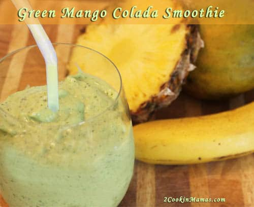 Green Mango Colada Smoothie | 2CookinMamas